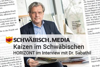 KAIZEN im Schwäbischen – HORIZONT interviewt Schwäbisch Media-Geschäftsführer Dr. Sabathil zur Reorganisation seines Verlags